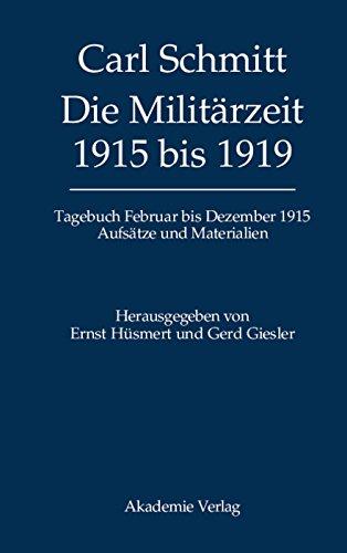 Die Militärzeit 1915 bis 1919: Tagebuch Februar bis Dezember 1915. Aufsätze und Materialien (German Edition) (Dezember Tagebuch)