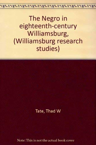 The Negro in eighteenth-century Williamsburg, (Williamsburg research ()