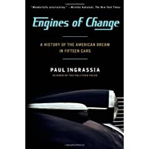 Engines of Change: A History of the American Dream in Fifteen Cars by Paul Ingrassia (2013-05-14)