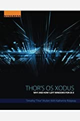 """Thor's OS Xodus: Why And How I Left Windows For OS X by Timothy """"Thor"""" Mullen (2015-12-18) Paperback"""