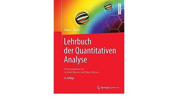 Lehrbuch der Quantitativen Analyse (German Edition) 8, Daniel C ...