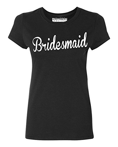 Promotion & Beyond Bridesmaid Wedding Bachelorette Party Women's T-Shirt, S, Black