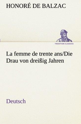 La femme de trente ans./Die Drau von dreißig Jahren. German (TREDITION CLASSICS) (German Edition) ebook