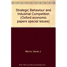 Strategic Behaviour and Industrial Competition