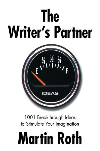 The Writer's Partner: 1001 Breakthrough Ideas to Stimulate Your Imagination