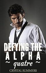 Defying The Alpha - Quatre  (Gay Werewolf Romance) (English Edition)