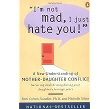 I'm Not Mad, I Just Hate You! by Roni Cohen-Sandler (30-Mar-2000) Paperback