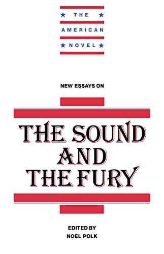 Amazoncom New Essays On The Sound And The Fury The American Novel  Amazoncom New Essays On The Sound And The Fury The American Novel  Ebook Noel Polk Kindle Store