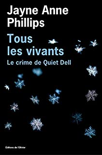 Tous les vivants : le crime de Quiet Dell, Phillips, Jayne Anne