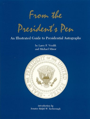 From the President's Pen: An Illustrated Guide to Presidential Autographs