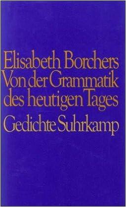 Von Der Grammatik Des Heutigen Tages Gedichte German