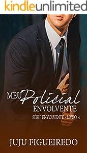 Meu Policial Envolvente (Série Envolvente Livro 4)