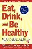 Kyпить EAT, DRINK, AND BE HEALTHY: The Harvard Medical School Guide to Healthy Eating на Amazon.com