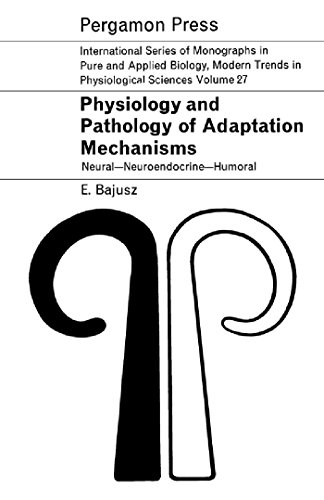Physiology and pathology of adaptation mechanisms by ers bajusz physiology and pathology of adaptation mechanisms by ers bajusz fandeluxe Image collections