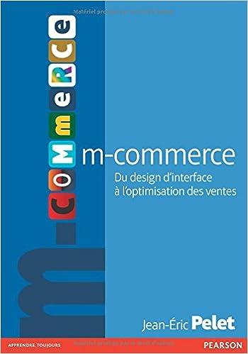 Amazon Fr M Commerce Du Design D Interface A L Optimisation Des Ventes Pelet Jean Eric Ladwein Richard Livres