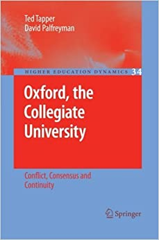 Book Oxford, the Collegiate University: Conflict, Consensus and Continuity (Higher Education Dynamics) by Tapper Ted Palfreyman David (2012-12-27)