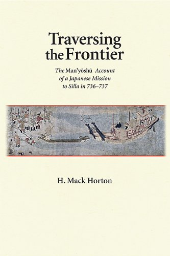 Traversing the Frontier: The <i>Man'yōshū</i> Account of a Japanese Mission to Silla in 736–737 (Harvard East Asian Monographs) by Brand: Harvard University Asia Center