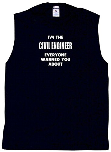 - I'm The Civil Engineer Everyone Has Warned You About Men's Tee Shirt Small-Black Sleeveless