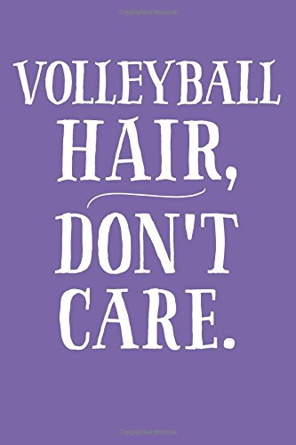 Volleyball Hair, Don't Care: 6x9 Lined Writing Notebook Journal, 120 Pages – Deep Violet Purple with Funny, Motivational Sports Quote, Perfect Gift ... Graduation, Christmas, or ()
