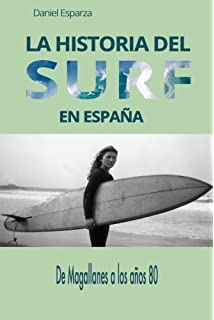 La historia del surf en Espana: De Magallanes a los anos 80