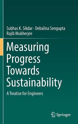 Measuring Progress Towards Sustainability: A Treatise for Engineers
