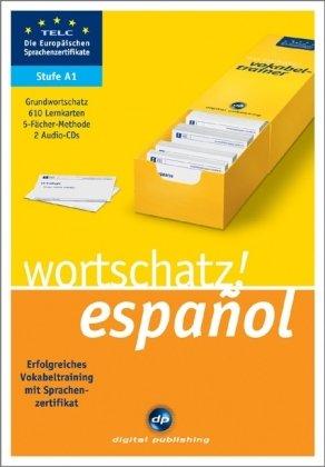 Wortschatz! español A1: Erfolgreiches Vokabeltraining zum Zertifikat A1