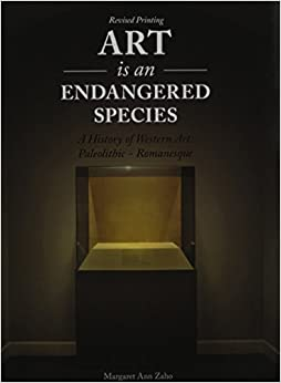 Art Is an Endangered Species: A History of Western Art, Paleolithic-Romanesque