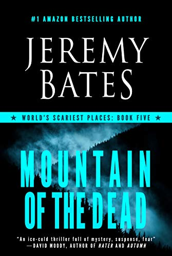 Mountain of the Dead: A Novel (World's Scariest Places Book 5) (Bate World)