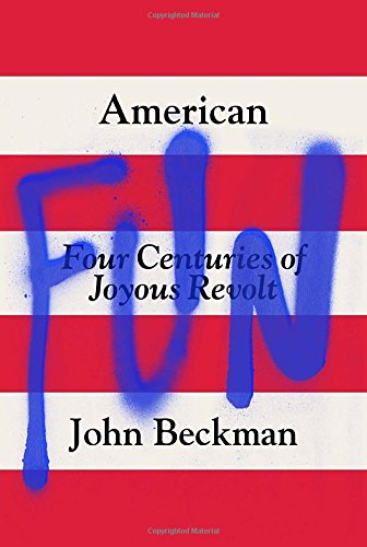 Image of American Fun: Four Centuries of Joyous Revolt
