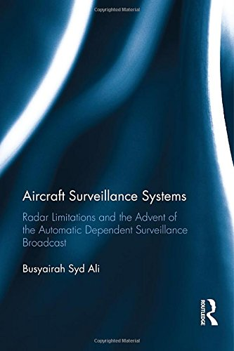 Aircraft Surveillance Systems: Radar Limitations and the Advent of the Automatic Dependent Surveillance Broadcast
