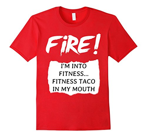 Mens Fire! I'm Into Fitness...Fitness Taco In My Mouth T-Shirt XL Red (M And M Packet Costumes)