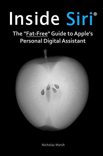 - Inside Siri: The Fat-Free Guide to Apple's Personal Digital Assistant for iPhone and iPad