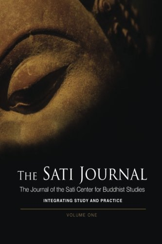 The Sati Journal: The Journal of the Sati Center for Buddhist Studies by Gil Fronsdal (2011-08-20)