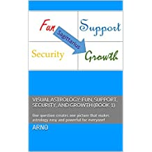 Visual Astrology: Fun, Support, Security, and Growth (Book 1) (Simple Words to Understand . . . Personalities)