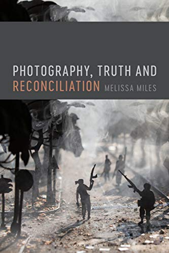 Photography, Truth and Reconciliation por Melissa Miles