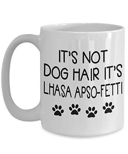 (It's Not Dog Hair Lhasa Apso - Fetti Coffee Mug - Lhasa Apso Mama, Mom, Dad, Dog, Lover Gift Tea)