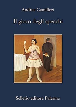 Il gioco degli specchi (Il commessario Montalbano) (Italian Edition