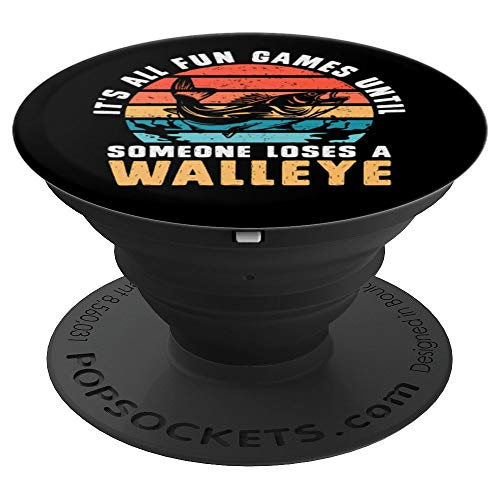 Its All Fun And Games Until Someone Loses A Walleye Fishing PopSockets Grip and Stand for Phones and Tablets