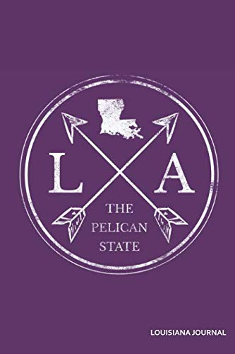 LA The Pelican State Louisiana Journal: Blank Lined Journal