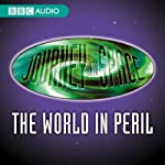 Journey into Space: The World In Peril, Episodes 1-20 | Charles Chilton