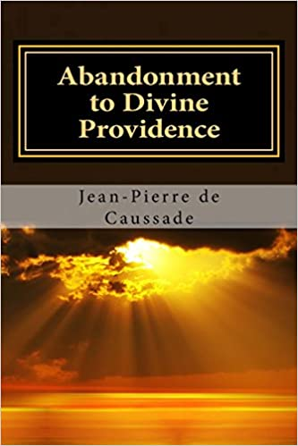 Download online Abandonment to Divine Providence PDF, azw (Kindle)