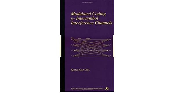 Modulated Coding for Intersymbol Interference Channels (Signal Processing and Communications, 6)
