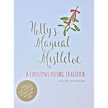 Holly's Magical Mistletoe
