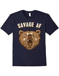 Savage AF Shirt : Wild Grizzly Bear Humor Stuff Sarcastic
