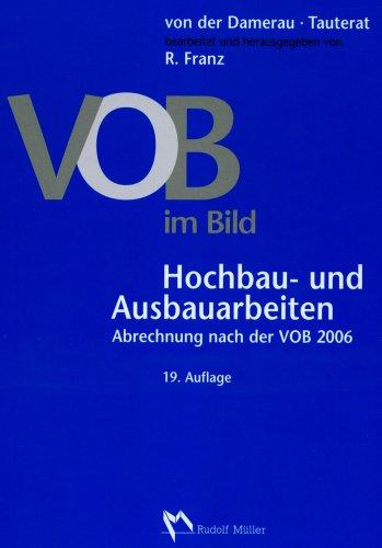 VOB im Bild - Hochbau- und Ausbauarbeiten: Abrechnung nach der VOB 2006 Gebundenes Buch – 25. Juni 2007 Rainer Franz Hans von der Damerau August Tauterat Müller