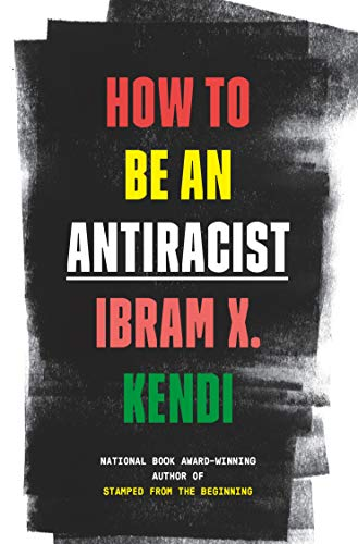 Book Cover: How to Be an Antiracist