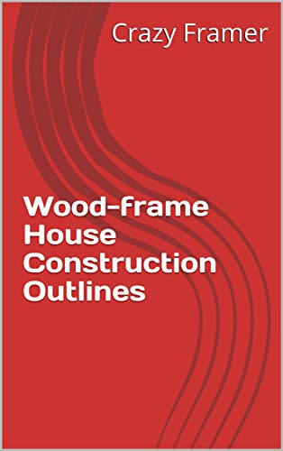 Wood-frame House Construction Outlines