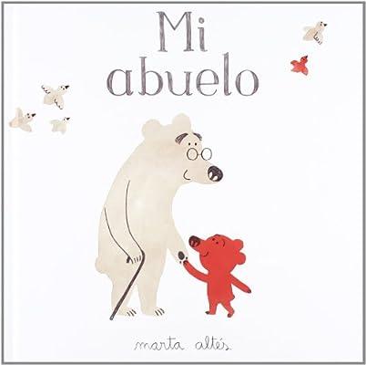Mi abuelo (Infantil Y Juvenil): Amazon.es: Marta Altés: Libros