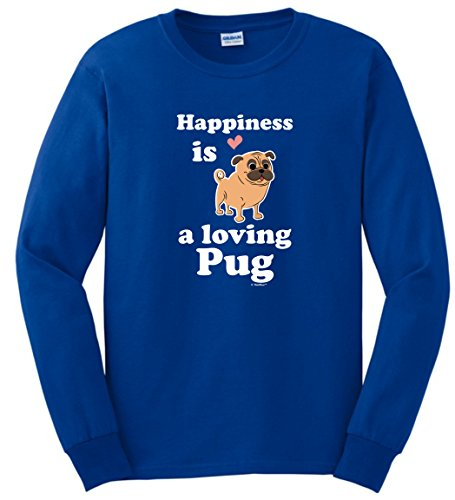 Pug Gifts Happiness is a Loving Pug Long Sleeve T-Shirt Large Royal