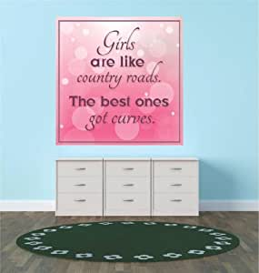 Decals & Stickers : Girls Are Like Country Roads. The Best Ones Got Curves. Quote Living Room Bedroom Kitchen Home Decor Picture Art Image Peel & Stick Graphic Mural Design Decoration - Discounted Sale Price - Size : 10 Inches X 10 Inches - 22 Colors Available